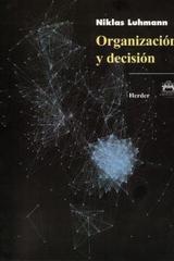 Organización y decisión - Niklas Luhmann - Herder México