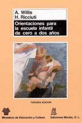 Orientaciones para la escuela infantil de cero a dos años - A. Willis - Morata