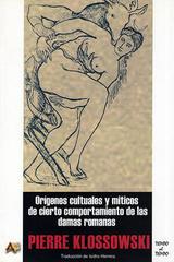 Orígenes cultuales y míticos de cierto comportamiento de las damas romanas - Pierre Klossowski - Arena libros