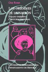 Los Orígenes de la Nación - Guy Rozat Dupeyron - Ibero