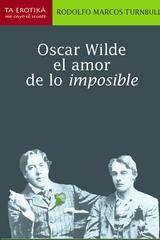 Oscar Wilde el amor de lo imposible - Rodolfo Marcos-Turnbull - Me cayó el veinte