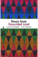 Oscuridad total - Renata Adler - Sexto Piso