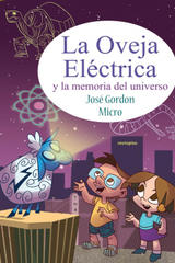 La oveja eléctrica y la memoria del universo - José Gordon - Sexto Piso
