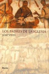 Los Padres de la Iglesia - José Vives - Herder
