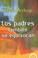 Los padres también se equivocan - Jirina Prekop - Instituto Prekop