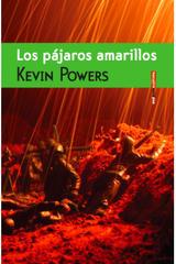 Los pájaros amarillos - Kevin Powers - Sexto Piso