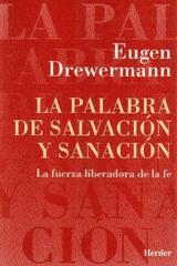 La Palabra de salvación y sanación - Eugen Drewermann - Herder