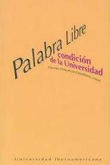Palabra libre: condición de la universidad - Germán Plascencia Castellanos - Ibero
