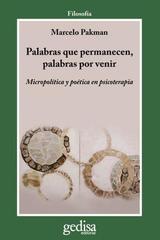 Palabras que permanecen, palabras por venir - Marcelo Pakman - Editorial Gedisa