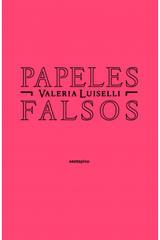 Papeles falsos - Valeria Luiselli - Sexto Piso