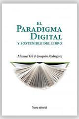 El paradigma digital y sostenible del libro - Manuel Gil - Trama Editorial