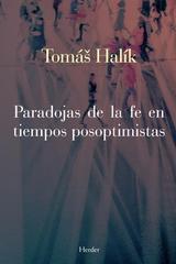 Paradojas de la fe en tiempos posoptimistas - Tomáš Halík - Herder