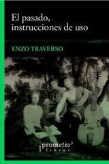 El Pasado, instrucciones de uso - Enzo Traverso - Prometeo