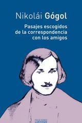Pasajes escogidos de la correspondencia con los amigos - Nikolái Gogol - Ediciones Sígueme