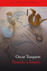 Pasando a limpio - Oscar Tusquets Blanca - Acantilado