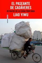 El paseante de cadáveres - Liao Yiwu - Sexto Piso