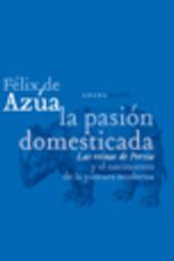 La pasión domesticada - Félix de Azúa - Abada Editores