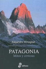 Patagonia. Mitos y certezas - Alejandro Winograd - Edhasa