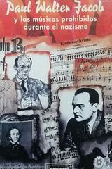 Paul Walter Jacob y las músicas prohibidas durante el nazismo -  Silvia Glocer -  AA.VV. - Otras editoriales