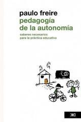 Pedagogía de la autonomía - Paulo Freire - Siglo XXI Editores