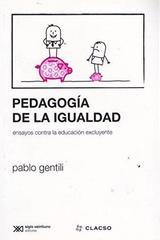 Pedagogía de la igualdad - Pablo Gentili - Siglo XXI Editores