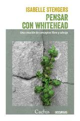 Pensar con Whitehead - Isabelle Stengers - Cactus