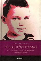 El Pequeño tirano - Jirina Prekop - Herder México
