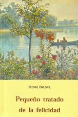 Pequeño tratado de la felicidad - Henri Brunel - Olañeta