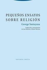 Pequeños ensayos sobre religión - George Santayana - Trotta