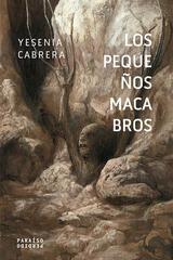 Los pequeños macabros - Yesenia Cabrera - Paraíso Perdido