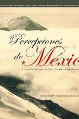 Percepciones de México a través de una colección de tarjetas postales -  AA.VV. - Ibero