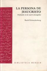 La Persona de Jesucristo - Rudolf Schnackenburg - Herder