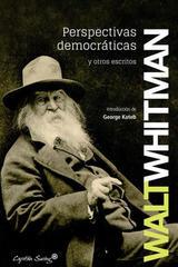 Perspectivas democráticas y otros escritos - Walt Whitman - Capitán Swing