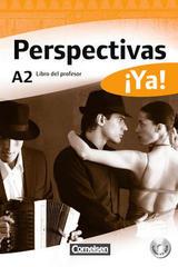 Perspectivas ¡Ya! A2 Libro del profesor -  AA.VV. - Cornelsen
