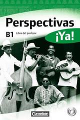 Perspectivas ¡Ya! B1 Libro del profesor -  AA.VV. - Cornelsen