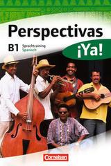 Perspectivas ¡Ya! B1 Sprachtraining -  AA.VV. - Cornelsen
