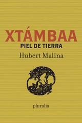 Xtambaa / Piel de tierra - Hubert Martínez Calleja - Pluralia
