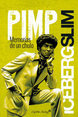 Pimp. Memorias de un chulo - Iceberg Slim - Capitán Swing