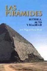 Las Pirámides. Historia, mito y realidad - José Miguel Parra Ortíz - Complutense