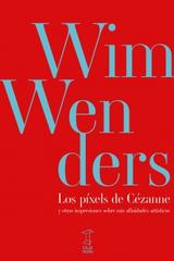 Los píxels de Cézanne - Wim Wenders - Caja Negra Editora