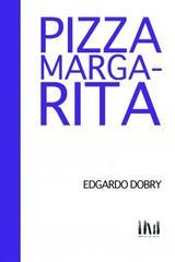 Pizza Margarita - Edgardo Dobry - Mangos de Hacha