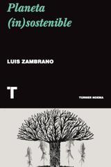 Planeta in-sostenible - Luis Zambrano - Turner