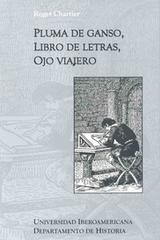 Pluma de ganso, libro de letras, ojo viajero - Roger Chartier - Ibero