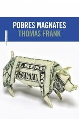 Pobres magnates - Thomas Frank - Sexto Piso