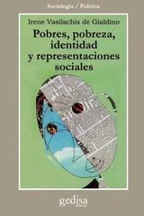 Pobres, pobreza, identidad y representaciones sociales - Irene Vasilachis de Gialdino - Editorial Gedisa
