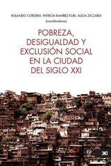 Pobreza, desigualdad y exclusión social en la ciudad del siglo XXI -  AA.VV. - Siglo XXI Editores