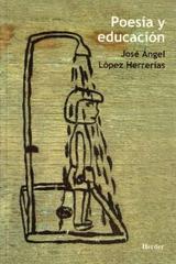 Poesía y educación - José Angel López Herrerías - Herder