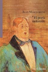 El poeta indecente - Alexandre Masllorens - Salto de Página