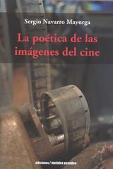 La poética de las imágenes del cine - Sergio Navarro Mayorga - Ediciones Metales pesados