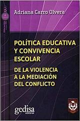 Política educativa y convivencia escolar - Adriana Carro Olvera - Editorial Gedisa